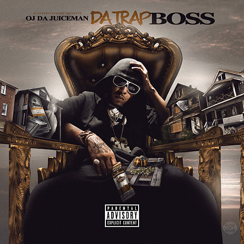 Da Trap Boss von OJ Da Juiceman