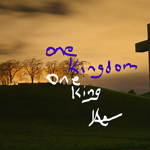 One Kingdom One King by Aaron