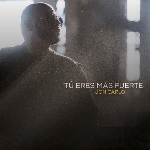Tú Eres Más Fuerte de Jon Carlo