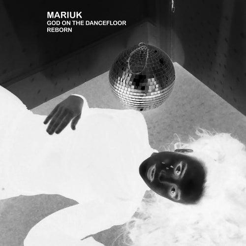God on the Dancefloor / Reborn de Mariuk