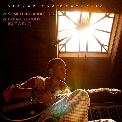 Something About Her / Byram's Groove (Cut a Rug) de Slakah The Beatchild