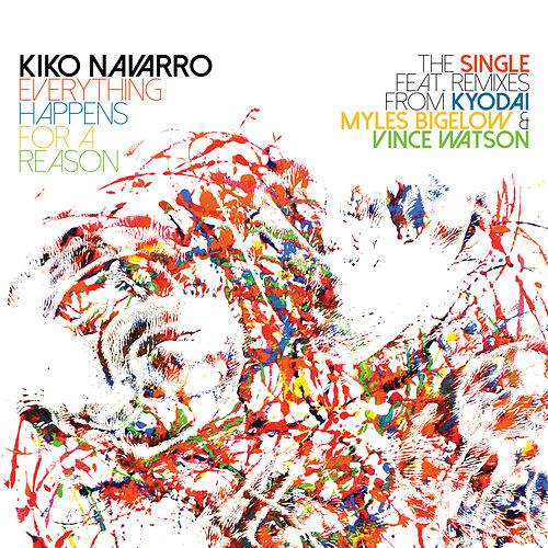 Everything Happens For A Reason – The Single + Remixes von Kiko Navarro