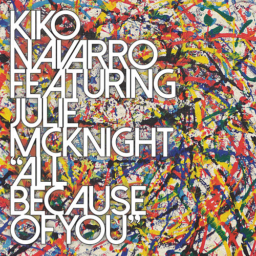 All Because of You von Kiko Navarro