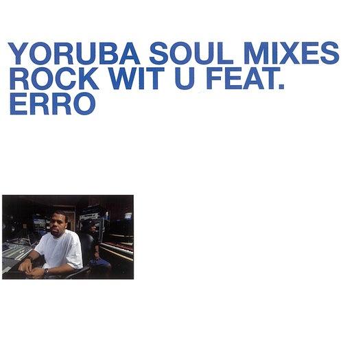 Yoruba Soul Mixes - Rock Wit U by DJ Jazzy Jeff