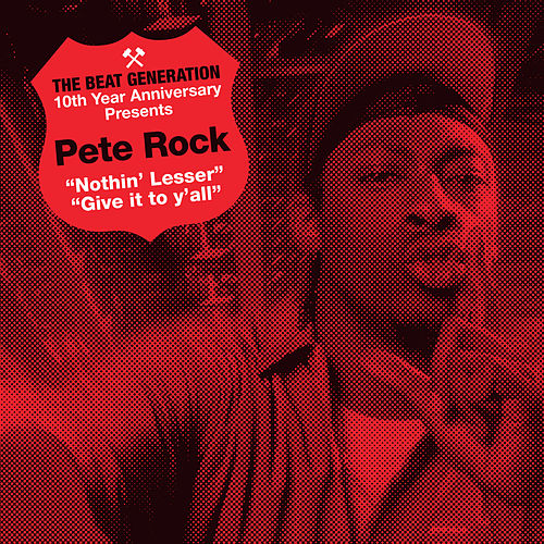 The Beat Generation 10th Anniversary Presents: Nothin' Lesser / Give It to Y'all von Pete Rock