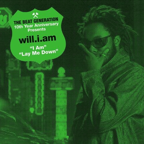 The Beat Generation 10th Anniversary Presents: I Am / Lay Me Down de Will.i.am