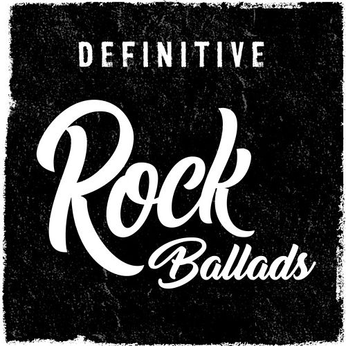Definitive Rock Ballads by Various Artists