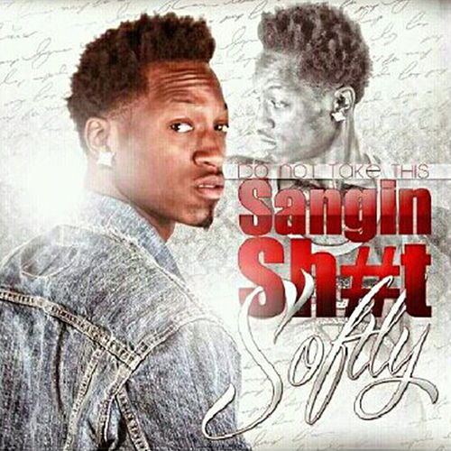 Do Not Take This Sangin Shit Softly by Bandit Gang Marco