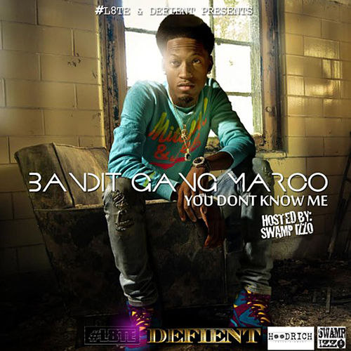 You Don't Know Me by Bandit Gang Marco
