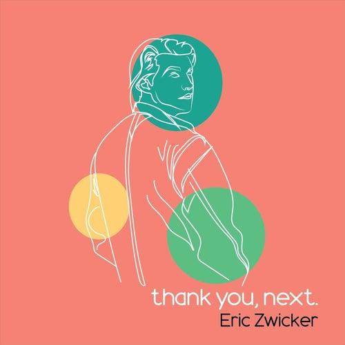 Thank You, Next de Eric Zwicker