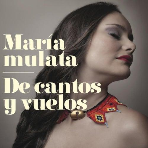 De Cantos y Vuelos de Maria Mulata