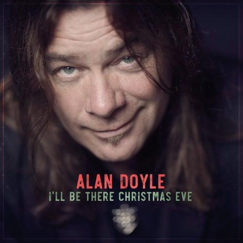 I'll Be There Christmas Eve de Alan Doyle