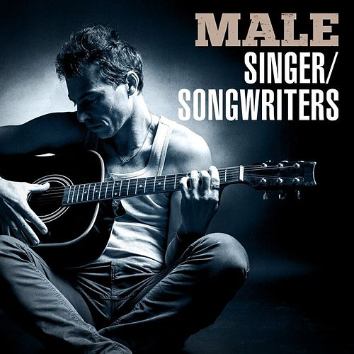 Male Singer/Songwriters by Various Artists