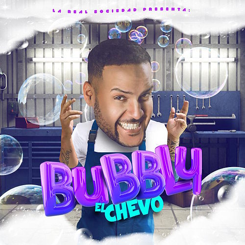 Bubbly de El Chevo