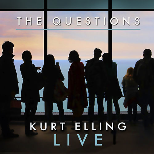 The Questions - Live by Kurt Elling