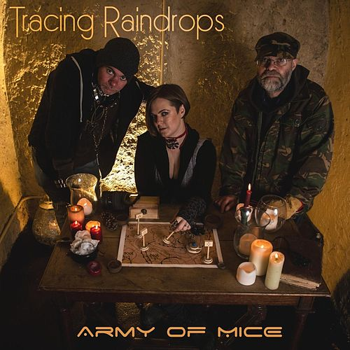 Tracing Raindrops by Army Of Mice