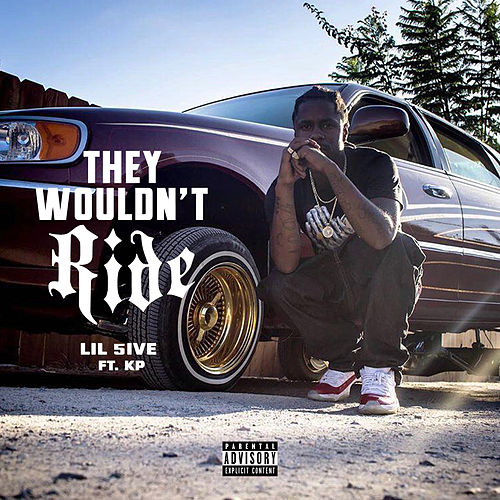 They Wouldn't Ride (feat. KP) von Lil 5ive