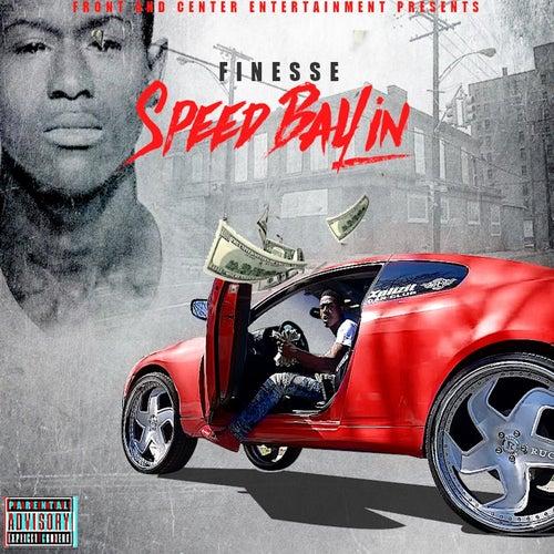 Speed Ballin von Finesse