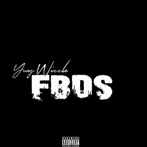 Fbds by Yung Wizzle