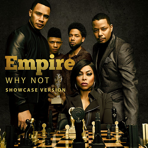 Why Not (feat. Jussie Smollett, Yazz, Mario, Scotty Tovar, Tisha Campbell-Martin, Opal Staples & Melanie Mccullough) de Empire Cast