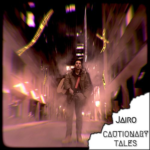 Cautionary Tales by Jairo