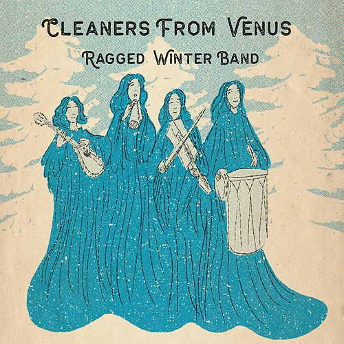 Ragged Winter Band by The Cleaners From Venus