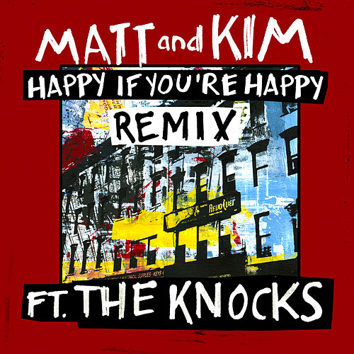 Happy If You're Happy (Remix) by Matt and Kim