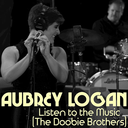 Listen to the Music by Aubrey Logan