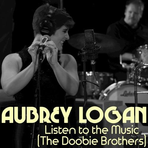 Listen to the Music de Aubrey Logan