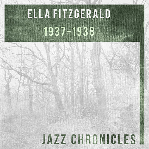 Ella Fitzgerald: 1937-1938 (Live) by Ella Fitzgerald