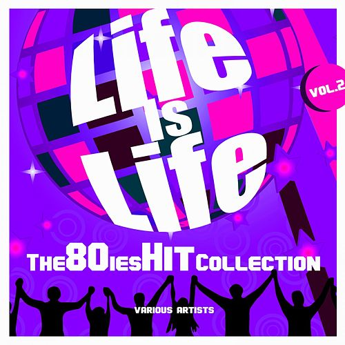 Life Is Life (The 80ies Hit Collection), Vol. 2 by Various Artists