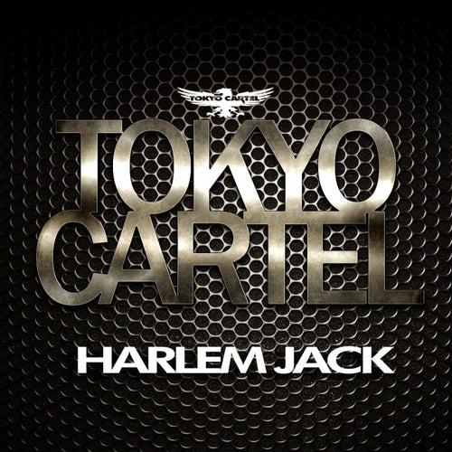 Harlem Jack de Tokyo Cartel