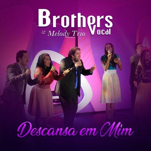 Descansa em Mim de Brothers Vocal