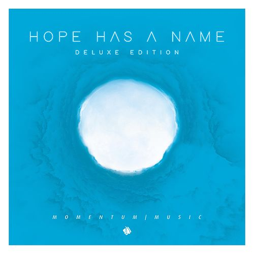Hope Has a Name (Deluxe Edition) by Momentum Music
