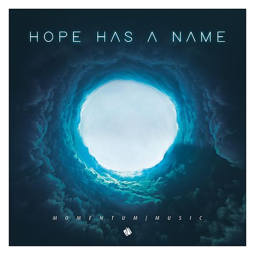 Hope Has a Name by Momentum Music