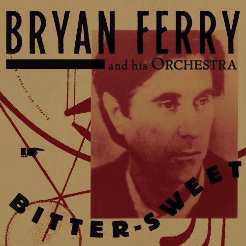 Bitter-Sweet de Bryan Ferry