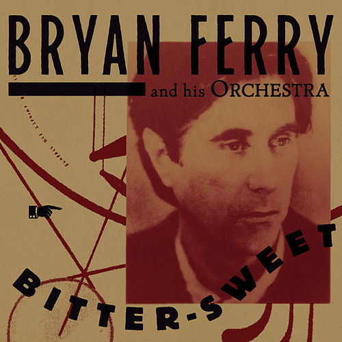 Bitter-Sweet di Bryan Ferry