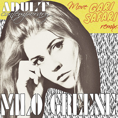 Move (Gari Safari Late Nite Dub Remix) by Milo Greene