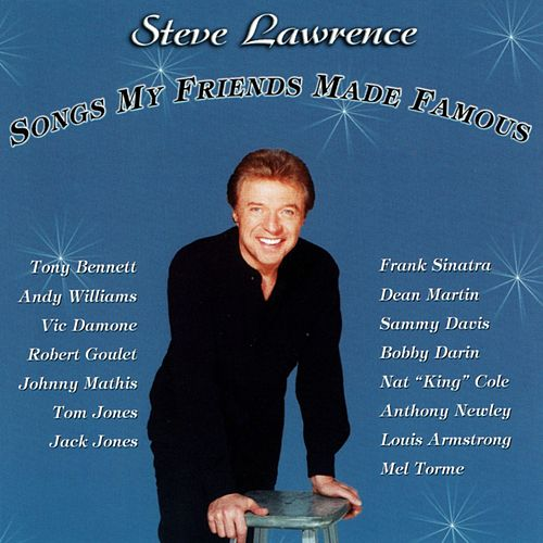 Songs My Friends Made Famous de Steve Lawrence