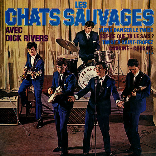 Les Chats Sauvages avec Dick Rivers by Les Chats Sauvages