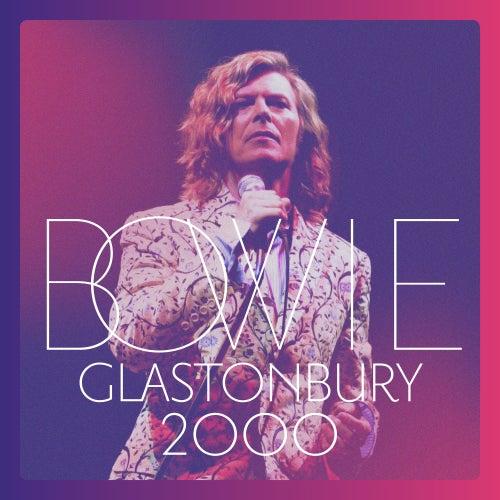 Glastonbury 2000 (Live) by David Bowie