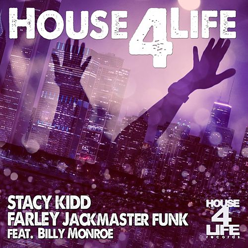 House 4 Life by Farley Jackmaster Funk