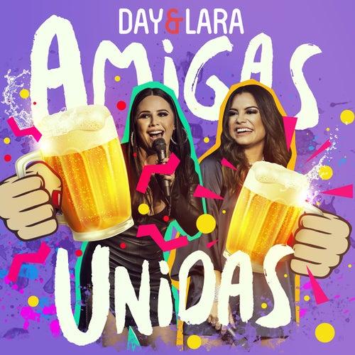 Amigas unidas (Ao vivo) de Day & Lara