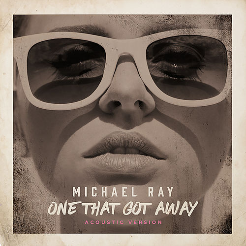 One That Got Away (Acoustic Version) by Michael Ray