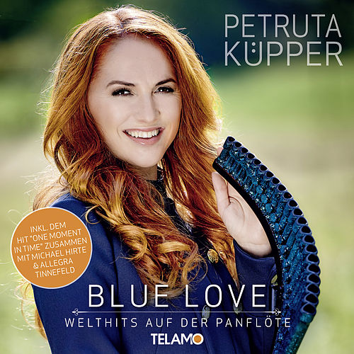 Blue Love: Welthits auf der Panflöte de Petruta Küpper