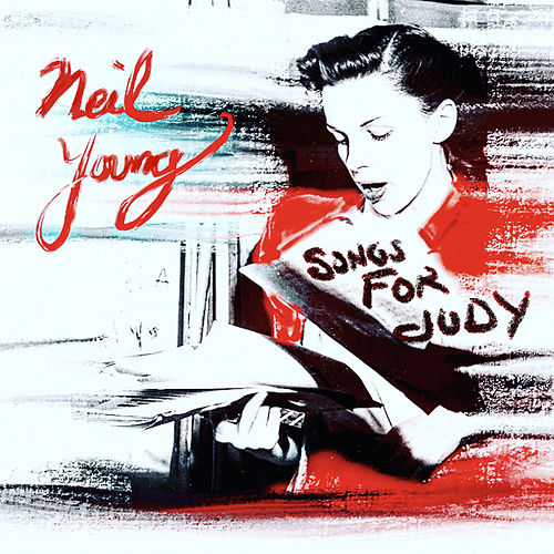 Songs for Judy by Neil Young