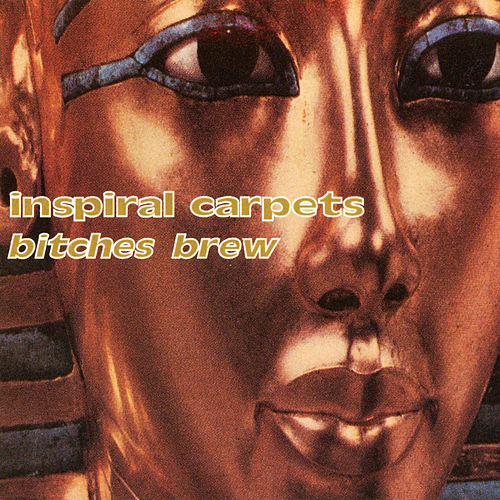 Bitches Brew by Inspiral Carpets