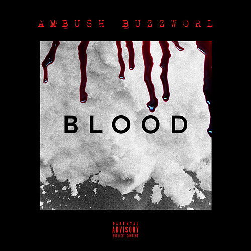 Blood by Ambush Buzzworl