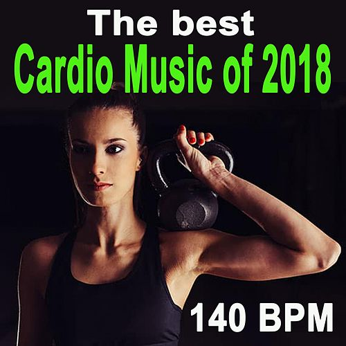 The Best Cardio Music of 2018 (140 Bpm - 32 Even Count) [Unmixed Workout Music Ideal for Gym, Jogging, Running, Cycling, Cardio and Fitness] von DJ Workout Instructor