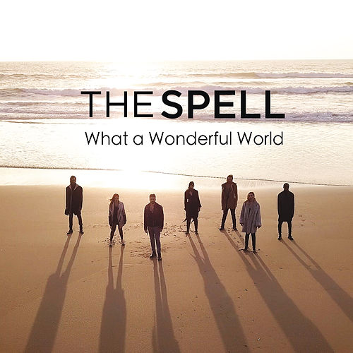 What a Wonderful World by The Spell